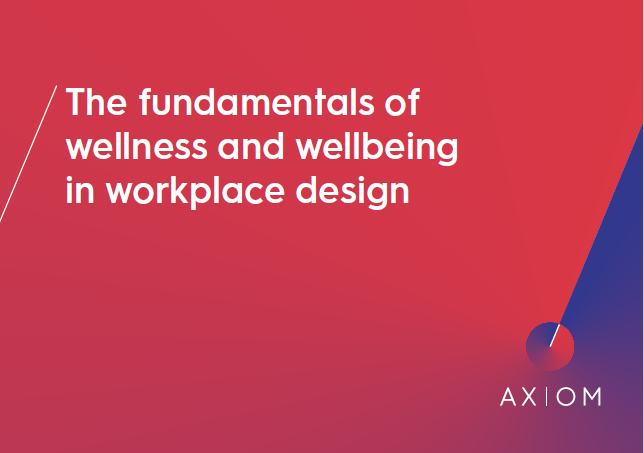 Wellness and wellbeing in workplace design